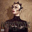 Ivana Lola & AC & Get Far & DrewG - Don\'t You Hide (L.I.B.)  (feat. AC & Get Far) (DrewG Anthem Mix)