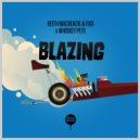 Keith MacKenzie & DJ Fixx & Whiskey Pete - Blazing (Original Mix)