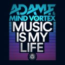 Adam F & Mind Vortex - Music Is My Life (Original Mix)