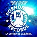 Nicola Fasano & Paul Jockey - La Cumbia De La Barra (Original Mix)