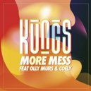 Kungs Ft. Olly Murs & Coely - More Mess (Original Mix)