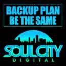 Backup Plan - Be The Same
