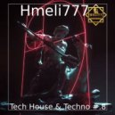 Hmeli777 - Tech House & Techno #.8