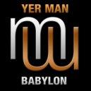Yer Man - Babylon
