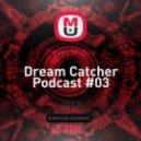 Pavel Midex - Dream Catcher Podcast #03