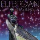 Eli Brown - Hysteria (Original Mix)