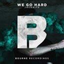 Jacknife - We Go Hard (Original Mix)