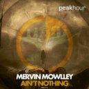 Mervin Mowlley - Ain't Nothing (Original Mix)