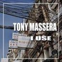 Tony Massera - I Use (Extended Version)