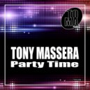 Tony Massera - Party Time (Extended Version)