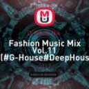Dj Nikita Nik  - Fashion Music Mix Vol.11 (#G-House#DeepHouse ) ((Original Mix))