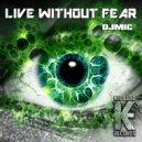 DJMIC - Live Without Fear