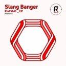 Slang Banger - Red Shift