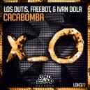 Ivan Dola & Freebot & Los Dutis - Cacabomba (Original Mix)