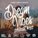 Johnny Astro, Shepelev - Dream Vibes PODCAST #017