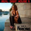Dj Reactive - Real Deep House Volume 11