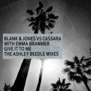 Blank & Jones, Cassara - Give It to Me (Ashley Beedle North Street Dub)
