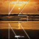MILLA - Lose Control (Original Mix)