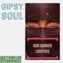 Igor Garnier & LuckyDee - Gipsy Soul