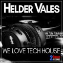 Helder Vales - We Love Tech House