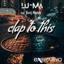 Lu - Ma - Clap To This (feat. Benj Moore) (Reggaeton Mix)