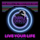 Diva Avari & The French House Mafia  - Live Your Life (Original Disco Mix)