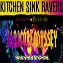 Kitchen Sink Ravers - Hardcore Odyssey
