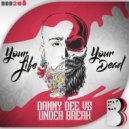 Danny Dee & Under Break - Your Dead