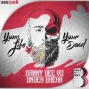 Danny Dee & Under Break - Your Dead