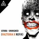 Gydra - Unhigned (Vazteria X Remix)