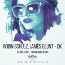 Robin Schulz feat. James Blunt - OK (Eldar Stuff & Tim Cosmos Remix)