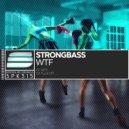 Strongbass - Fuck Off