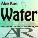 Alex Kas  - Water (Original Mix)