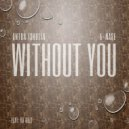 Anton Ishutin feat. Da Buzz - Without You (A-Mase Club Remix)  ()