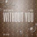 Anton Ishutin feat. Da Buzz  - Without You (A-Mase Club Radio Remix)