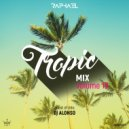 DJ RAPHAEL - tropic mix #19 (Guest Mix by DJ Alonso)