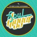 HP Vince & Dave Leatherman  - Soul Digger (Nu Disco Mix)