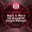 Captain Hollywood Project - More & More (Dj Alexandr Dolgih Reboot)