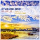 Natune, Bryan Milton - Let Love Live (Ilya Fly Remix)