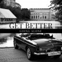 Get Better - Going Alone (Extended Mix)