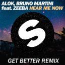 Alok & Bruno Martini feat. Zeeba - Hear Me Now (Get Better Remix)