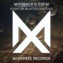 Wasback & D3FAI - Flight 49  (Blasterjaxx Extended Edit)