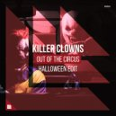 Killer Clowns - Out Of The Circus  (Halloween Extended Edit)