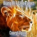 Cuneyt Ogun - Diary Of A Lion Tamer