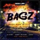 Sick.Life & Lxrd Bills - Bagz (feat. Lxrd Bills) (Original Mix)