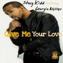 Stacy Kidd feat. Georgio Miller - Give Me Your Love