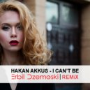 Hakan Akkus - I Can't Be