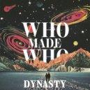 Whomadewho - Dynasty (Original Mix) ()