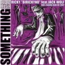 Ricky \'Birickyno\' feat. Jack Wolf - Something (Bini\'s Re-Edit)