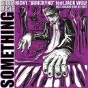 Ricky \'Birickyno\' feat. Jack Wolf - Something  (Ricky \'Birickyno\' Classic Instrumental)